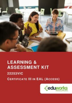 Learning and Assessment Kit - 22253VIC Certificate III in EAL (Access)